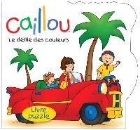 Caillou  : le défilé des couleurs : livre puzzle
