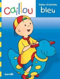 Caillou  : livre d'activités bleu
