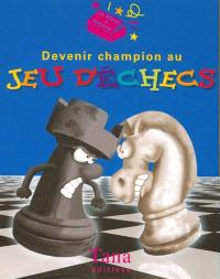 Devenir champion au jeu d'échecs
