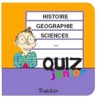 Histoire, géographie, sciences... : quiz junior