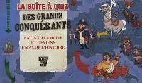 La boîte à quiz des grands conquérants : bâtis ton empire et deviens un as de l'histoire