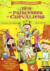La fête des princesses et chevaliers : kit pour 10 enfants de 4 à 8 ans