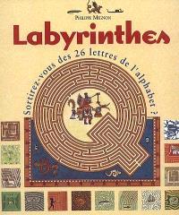 Labyrinthes : sortirez-vous des 26 lettres de l'alphabet ? : peut-être, mais avant tout... il faut trouver l'entrée !
