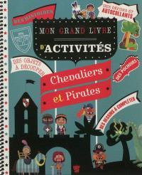 Mon grand livre d'activités : chevaliers et pirates
