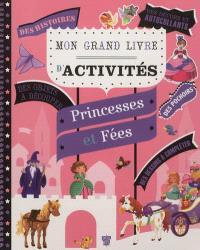 Mon grand livre d'activités : princesses et fées