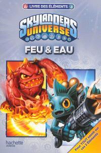 Skylanders universe : livre des éléments, Feu & eau