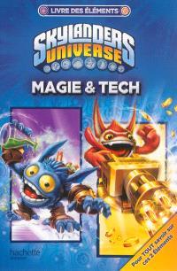 Skylanders universe : livre des éléments, Magie & tech