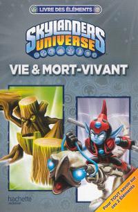 Skylanders universe : livre des éléments, Vie & mort-vivant
