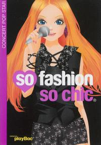 So fashion so chic : concert pop star : noir