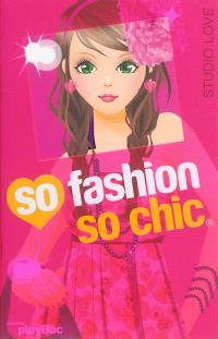 So fashion so chic : studio love rose