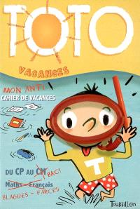 Toto vacances : mon anti-cahier de vacances