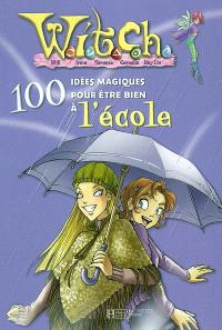 Witch, 100 idées magiques. Volume 2004, Witch, 100 idées magiques pour être bien à l'école