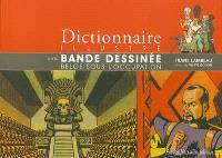 Dictionnaire illustré de la bande dessinée belge sous l'Occupation