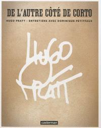 De l'autre côté de Corto : entretiens avec Dominique Petitfaux