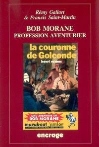 Bob Morane, profession aventurier