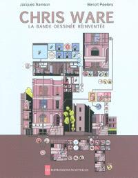 Chris Ware : la bande dessinée réinventée
