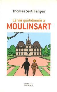 La vie quotidienne à Moulinsart