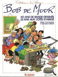 Bob De Moor : 40 40 ans de bande dessinée, 35 ans aux côtés d'Hergé