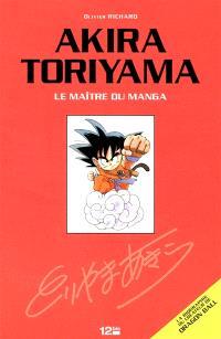 Akira Toriyama : le maître du manga : la biographie du créateur de Dragon Ball