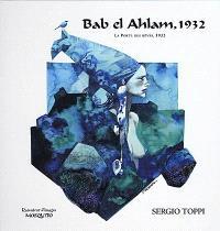Bab el Ahlam, 1932 = La porte des rêves, 1932