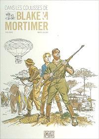 Dans les coulisses de Blake et Mortimer : les aventures de Blake et Mortimer