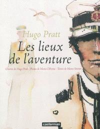 Hugo Pratt : les lieux de l'aventure = I luoghi dell'avventura