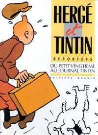 Hergé et Tintin reporters : du Petit vingtième au journal Tintin