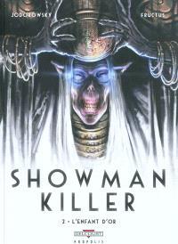 Showman killer. Volume 2, L'enfant d'or
