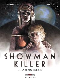 Showman killer. Volume 3, La femme invisible