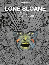 Lone Sloane, Gail