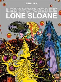 Lone Sloane, Les 6 voyages de Lone Sloane