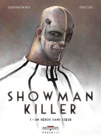 Showman killer. Volume 1, Un héros sans coeur
