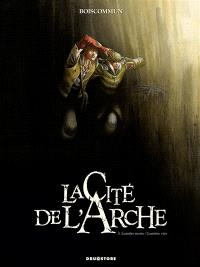 La cité de l'Arche. Volume 3, Lumière morte, lumière vive