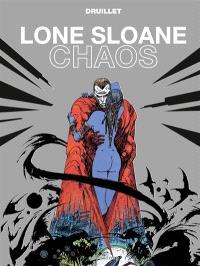 Lone Sloane, Chaos