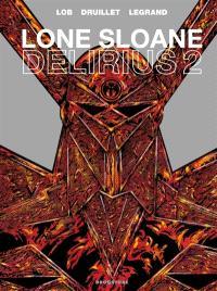 Lone Sloane, Délirius 2