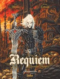 Requiem, chevalier vampire. Volume 1, Résurrection