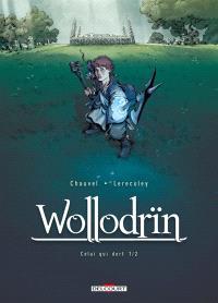 Wollodrïn, Volume 5, Celui qui dort. Volume 1