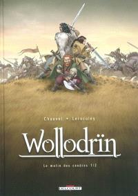 Wollodrïn, Volume 1, Le matin des cendres. Volume 1