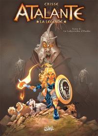 Atalante : la légende. Volume 6, Le labyrinthe d'Hadès