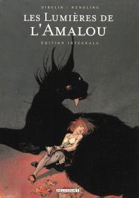 Les lumières de l'Amalou : édition intégrale