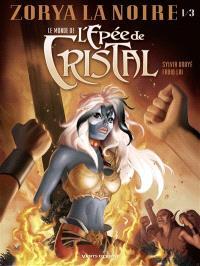 Le monde de l'épée de cristal : Zorya la noire. Volume 1