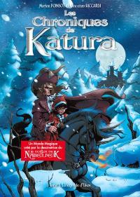 Les chroniques de Katura : l'intégrale. Volume 1, La légende d'Eikos