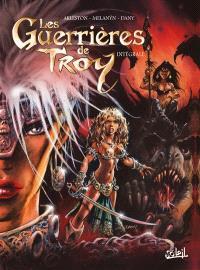 Les guerrières de Troy : intégrale