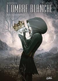 L'ombre blanche. Volume 2, La couronne de sang