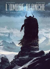 L'ombre blanche. Volume 1, La traque du sans-nom