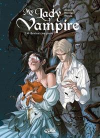 My lady vampire. Volume 1, Deviens ma proie