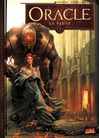 Oracle. Volume 5, La veuve