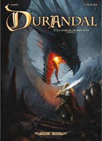 Durandal : la Marche de Bretagne. Volume 4