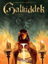 Galkiddek. Volume 2, Le mage