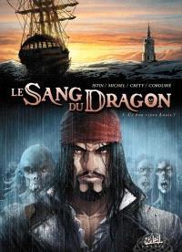 Le sang du dragon. Volume 5, Ce bon vieux Louis !